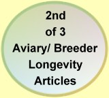Second of three aviary/ breeder longevity articles